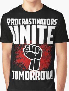 Procrastinators Unite Tomorrow! Funny Revolution T Shirt Graphic T-Shirt