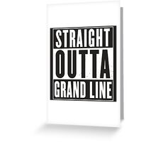 Straight Outta Grand Line Quotes Greeting Card