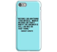 Dwight Shrute Quote iPhone Case/Skin