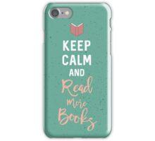 Keep Calm & Read More Books iPhone Case/Skin