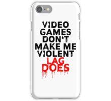 Videogames don't make me violent iPhone Case/Skin