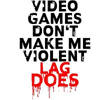 Videogames don't make me violent Photographic Print