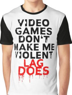 Videogames don't make me violent Graphic T-Shirt