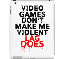 Videogames don't make me violent iPad Case/Skin