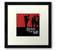 Lean on Me (1989) Framed Print