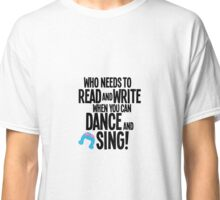 Who Needs To Read And Write - HAIRSPRAY Classic T-Shirt
