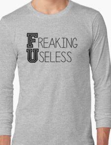Freaking Useless, FU Designs Long Sleeve T-Shirt