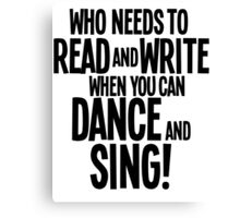 Who Needs To Read And Write - HAIRSPRAY Canvas Print