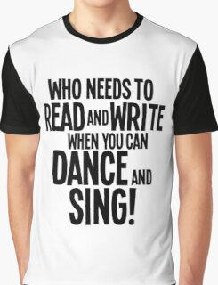 Who Needs To Read And Write - HAIRSPRAY Graphic T-Shirt