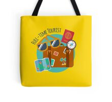 Full-time Tourist Traveler  Tote Bag