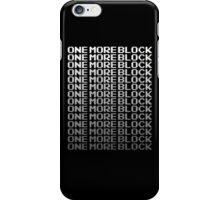 Minecraft | One More Block  iPhone Case/Skin