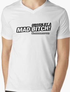 drive by a mad Bitch Mens V-Neck T-Shirt
