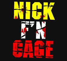 Nick F'N Gage Unisex T-Shirt