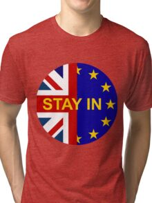 STAY IN! Tri-blend T-Shirt