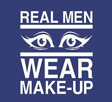 Real Men Wear Make Up Unisex T-Shirt