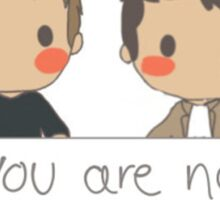 Jensen Ackles - Misha Collins - You Are Not Alone Sticker