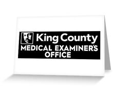 King County Medical Examiner's Office Greeting Card