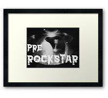 Pre-Rockstar Framed Print