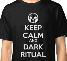 Keep Calm and Dark Ritual Classic T-Shirt