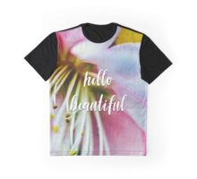 hello beautiful Graphic T-Shirt