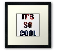 IT'S SO COOL - Markipler Space Quote Framed Print