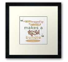 Benjamin Franklin Quote, A Man Wrapped Up Framed Print