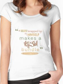 Benjamin Franklin Quote, A Man Wrapped Up Women's Fitted Scoop T-Shirt