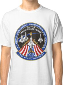 The Final Mission - Shuttle Transition and Retirement Patch Classic T-Shirt