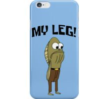 Fred The Fish: My Leg! - Spongebob iPhone Case/Skin