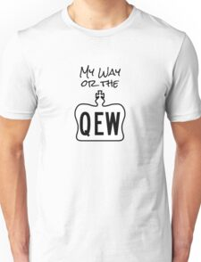 My Way or The QEW Unisex T-Shirt