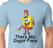 That's His Eager Face - Spongebob Unisex T-Shirt