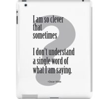 Oscar Wilde Clever Quote iPad Case/Skin