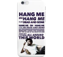 Hang Me Oh Hang Me  iPhone Case/Skin