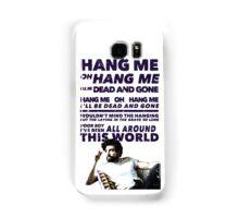 Hang Me Oh Hang Me  Samsung Galaxy Case/Skin