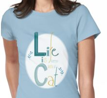 Life is better with a Cat Womens Fitted T-Shirt