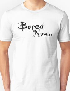 Buffy - Bored now... T-Shirt