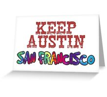 Keep Austin San Francisco Greeting Card