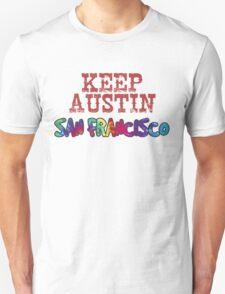 Keep Austin San Francisco Unisex T-Shirt