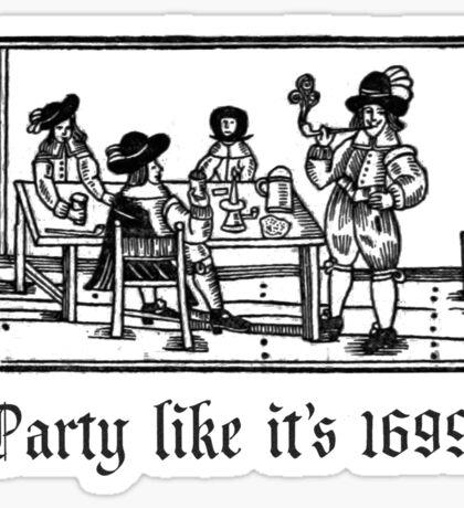 PartyLikeIt's1699 Sticker