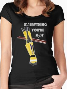 Everything You're Not Women's Fitted Scoop T-Shirt