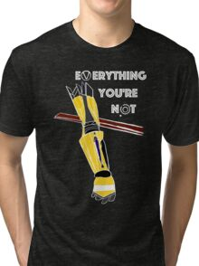 Everything You're Not Tri-blend T-Shirt