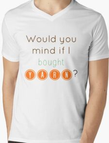 Would you mind if I bought yarn? Mens V-Neck T-Shirt