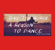 Give the World a Reason to Dance Kids Tee