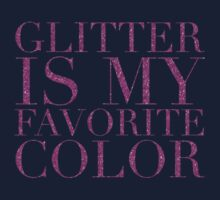 glitter is my favorite color - am Baby Tee