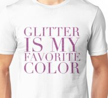glitter is my favorite color - am Unisex T-Shirt