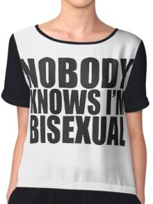 Nobody Knows I'm Bisexual Chiffon Top