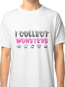 I Collect Monster High Dolls - Monster High T-Shirt Classic T-Shirt