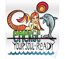 Emerge: Your Soul is Ready: Original Mermaid Dolphin Watercolor Illustration Poster