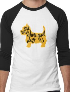 Home is where your dog is Men's Baseball ¾ T-Shirt