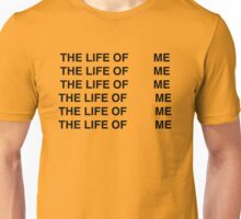 THE LIFE OF ME - KANYE WEST INSPIRED Unisex T-Shirt